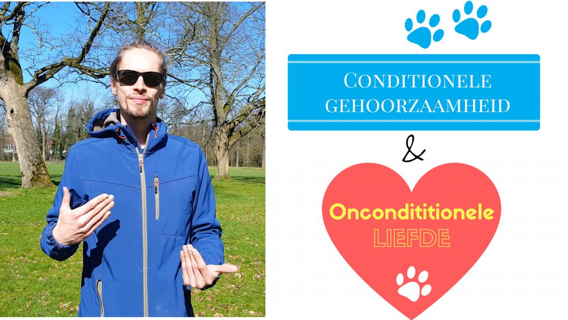 Conditionele Gehoorzaamheid & Onconditionele Liefde