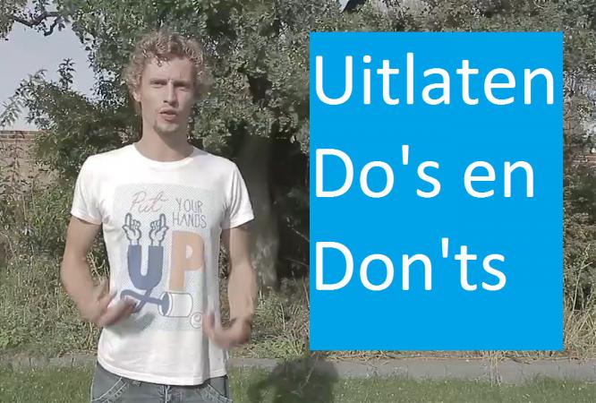 Uitlaten – Do's en Don'ts
