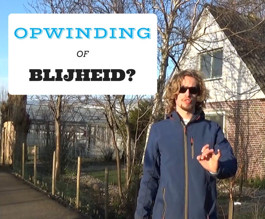 Opwinding of Blijheid?